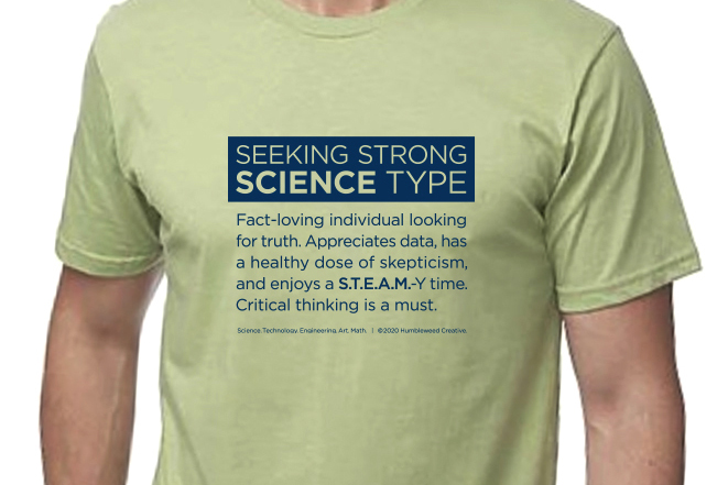 green shirt with text Seeking Strong Science Type